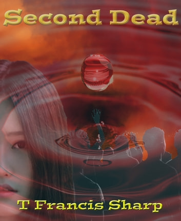 Second Dead ebook by T Francis Sharp