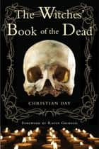The Witches' Book of the Dead ebook by Christian Day