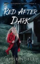Red After Dark - A Romantic Thriller ebook by