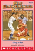 Kristy at Bat (The Baby-Sitters Club #129) eBook by Ann M. Martin