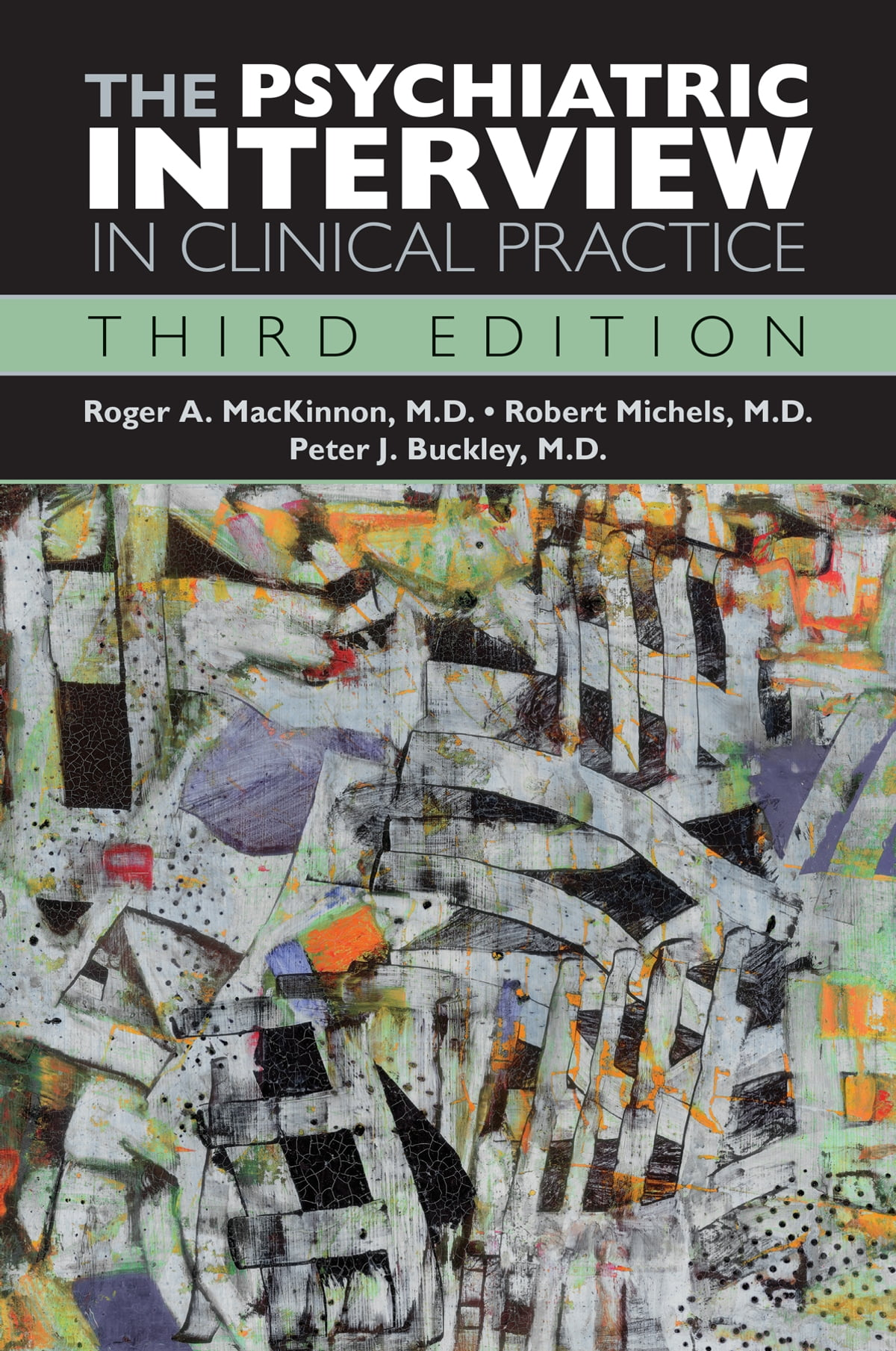 The Psychiatric Interview in Clinical Practice ebook by Roger A  MacKinnon,  MD - Rakuten Kobo
