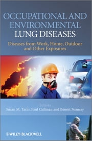 Occupational and Environmental Lung Diseases - Diseases from Work, Home, Outdoor and Other Exposures ebook by Susan Tarlo,Paul Cullinan,Benoit Nemery