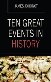 Ten Great Events in History ebook by James Johonot