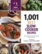1,001 Best Slow-Cooker Recipes - The Only Slow-Cooker Cookbook You'll Ever Need ebook by Sue Spitler, R.D. Linda R. Yoakam