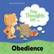 Tiny Thoughts on Obedience - Learning the Consequences of Disobedience ebook by Agnes de Bezenac, Salem de Bezenac