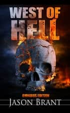 West of Hell Omnibus Edition ebook by