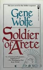 Soldier of Arete ebook by Gene Wolfe