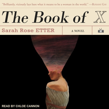 The Book of X audiobook by Sarah Rose Etter