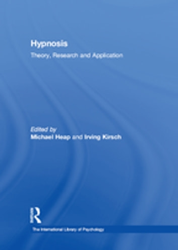 Hypnosis - Theory, Research and Application ebook by Irving Kirsch