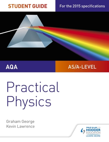 AQA A-level Physics Student Guide: Practical Physics ebook by Graham George,Kevin Lawrence