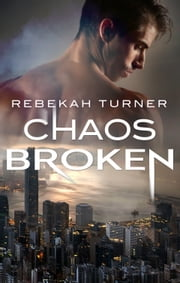 Chaos Broken ebook by Rebekah Turner