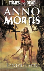 Anno Mortis ebook by Rebecca Levene