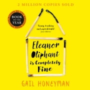 Eleanor Oliphant is Completely Fine audiobook by Gail Honeyman
