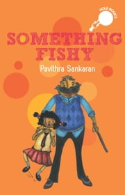 SOMETHING FISHY ebook by PAVITHRA SANKARAN