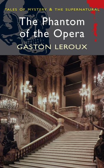The Phantom of the Opera ebook by Gaston Leroux,David Stuart Davies