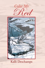 COLOR ME RED ebook by KALLI DESCHAMPS