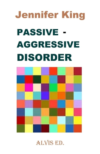 Passive: Aggressive Disorder ebook by Jennifer King