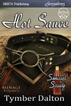 Hot Sauce ebook by Tymber Dalton