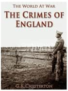 The Crimes of England ebook by G. K. Chesterton