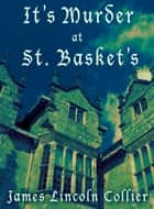 It's Murder at St. Basket's ebook by James Lincoln Collier