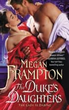 The Duke's Daughters: The Lady is Daring ebook by Megan Frampton