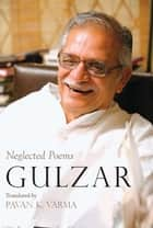 Neglected Poems ebook by Gulzar