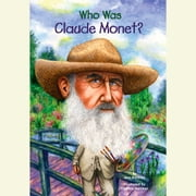 Who Was Claude Monet? audiobook by Ann Waldron