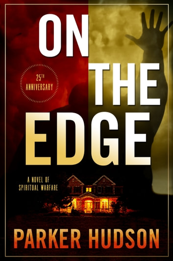 On The Edge - A Novel of Spiritual Warfare ebook by Parker Hudson