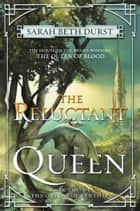 The Reluctant Queen - Book Two of The Queens of Renthia ebook by Sarah Beth Durst