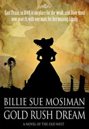 Gold Rush Dream ebook by Billie Sue Mosiman