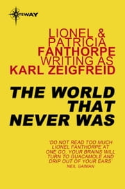 The World That Never Was ebook by Karl Zeigfreid,Lionel Fanthorpe,Patricia Fanthorpe