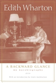 A Backward Glance - An Autobiography ebook by Edith Wharton,Louis Auchincloss