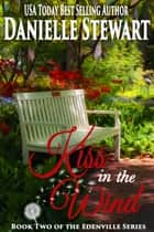 Kiss in the Wind ebook by Danielle Stewart