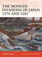 The Mongol Invasions of Japan 1274 and 1281 ebook by Stephen Turnbull