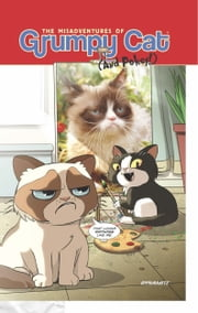 The Misadventures Of Grumpy Cat And Pokey ebook by Ben McCool,Royal McGraw,Elliott Serrano,Ben Fisher,Steve Uy,Ken Haeser,Tavis Maiden,Agnes Garbowska