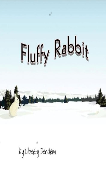 Fluffy Rabbit ebook by Liberty Dendron