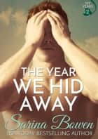 The Year We Hid Away ebook by Sarina Bowen