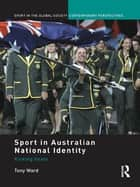 Sport in Australian National Identity ebook by Tony Ward