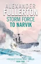 Storm Force to Narvik ebook by