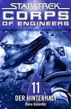 Star Trek - Corps of Engineers 11: Der Hinterhalt ebook by Dave Galanter, Susanne Picard