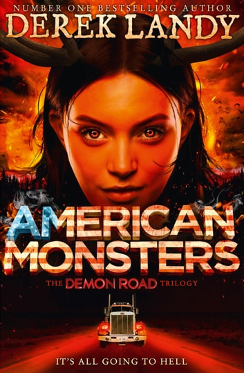 American Monsters (The Demon Road Trilogy, Book 3) ebook by Derek Landy