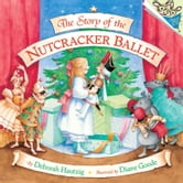 The Story of the Nutcracker Ballet ebook by Diane Goode