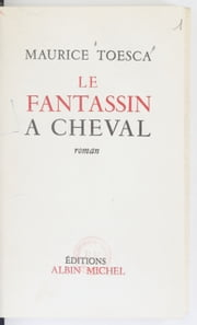 Le fantassin à cheval ebook by Maurice Toesca