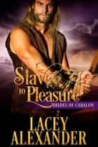 Slave to Pleasure ebook by Lacey Alexander