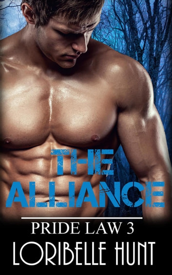 The Alliance - Pride Law, #3 ebook by Loribelle Hunt