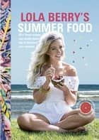 Lola Berry's Summer Food ebook by Lola Berry