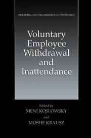 Voluntary Employee Withdrawal and Inattendance - A Current Perspective ebook by Meni Koslowsky,Moshe Krausz