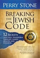 Breaking The Jewish Code ebook by Perry Stone