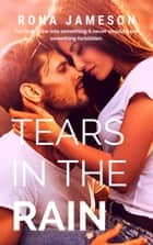 Tears in the Rain ebook by Rona Jameson, Lexi Buchanan