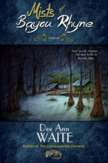 Mists of Bayou Rhyne ebook by Dee Ann Waite